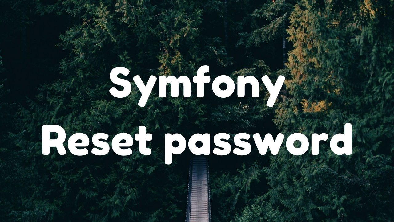 Symfony 4 - Reset password