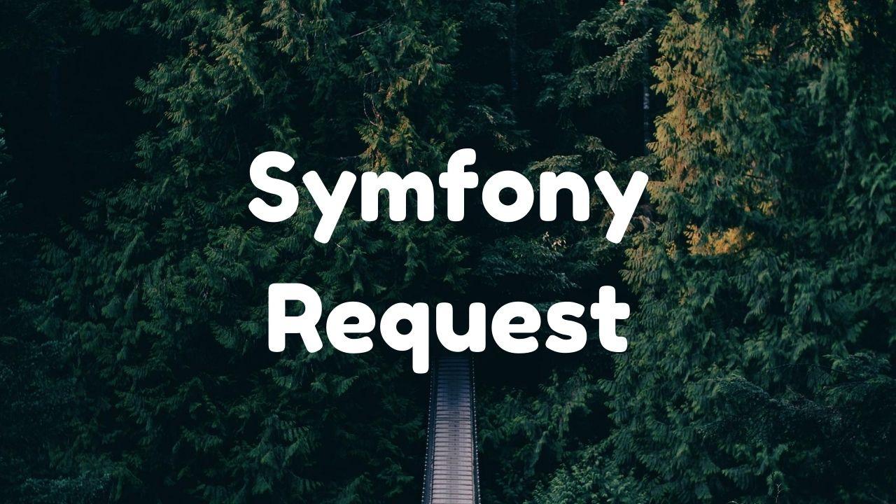 Récupérer l'objet Request de Symfony