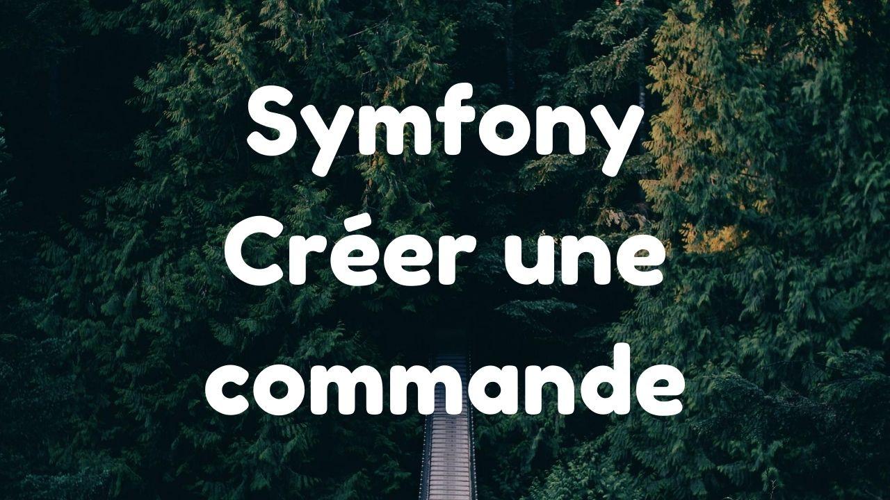 Créer une commande Symfony 3