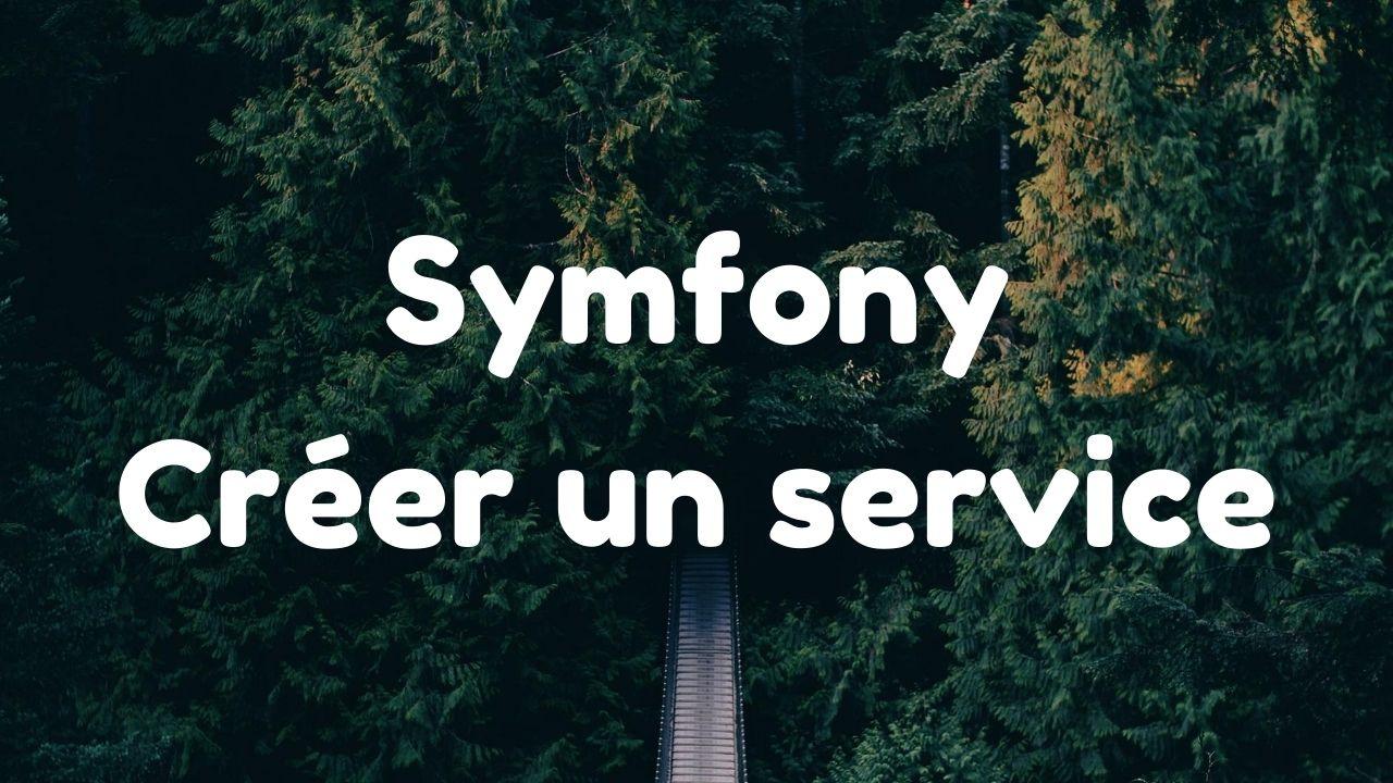 Créer un service Symfony 3