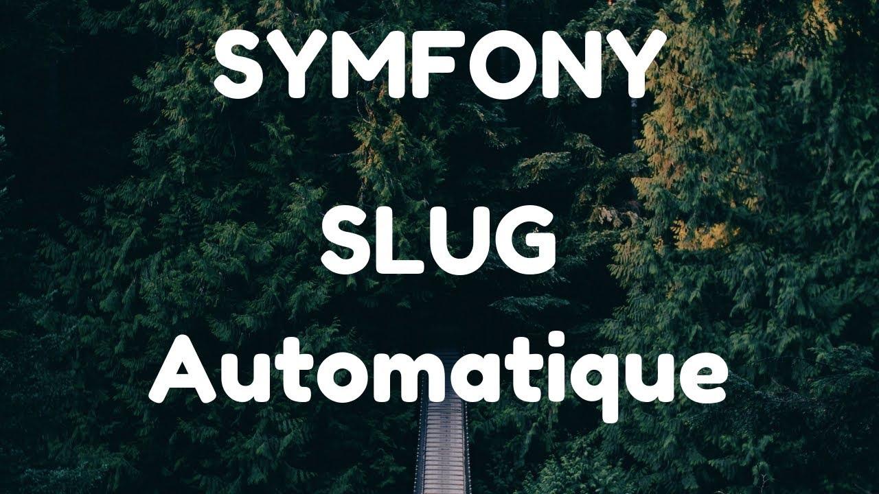 Symfony 4 - Générer des slugs