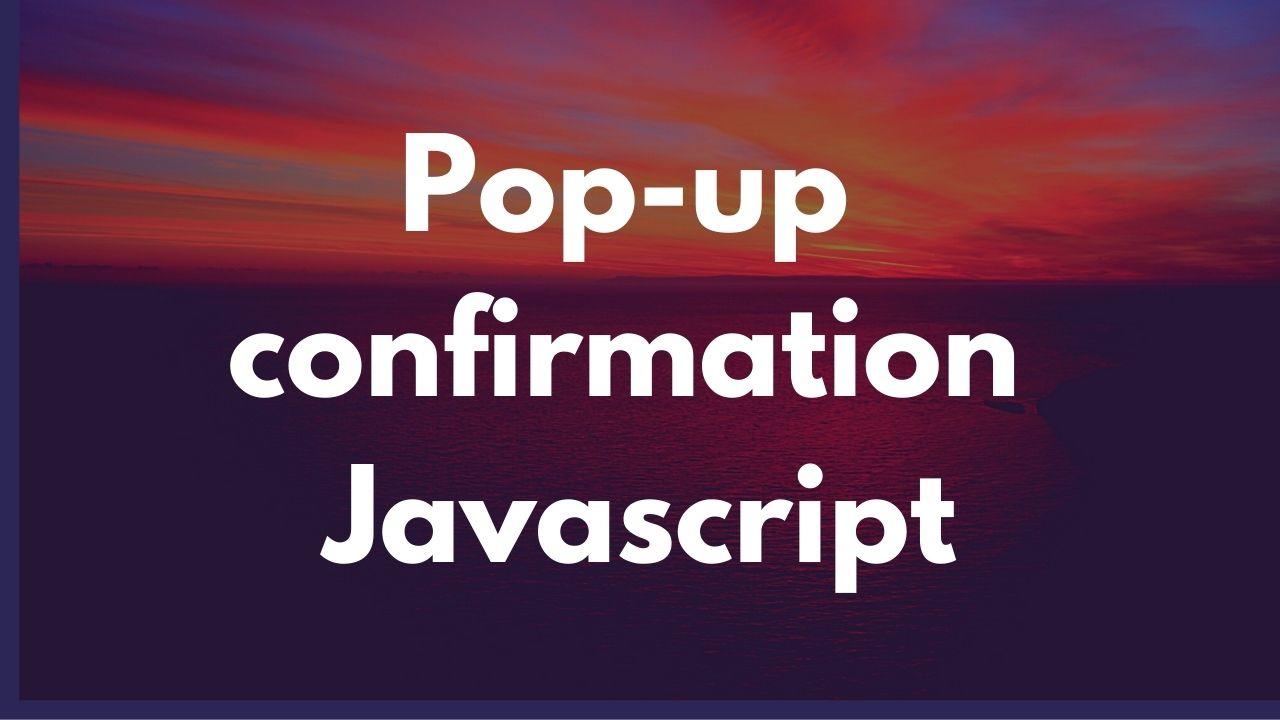 Créer une pop-up de confirmation JS